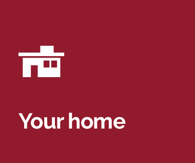 You and your home